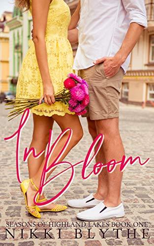 In Bloom (Seasons of Highland Lakes Book 1)  Nikki Blythe