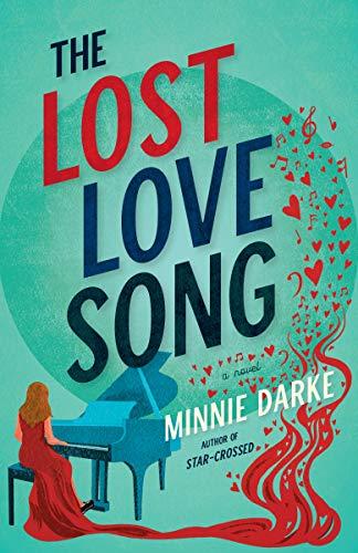 The Lost Love Song: A Novel Minnie Darke