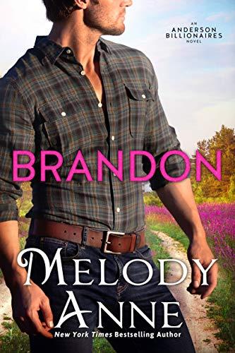 Brandon (Anderson Billionaires Book 3) Melody Anne
