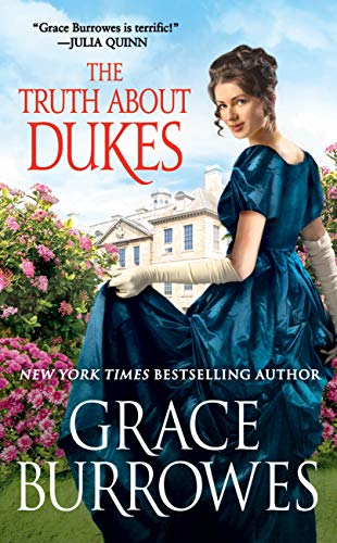 The Truth About Dukes (Rogues to Riches Book 5) Grace Burrowes