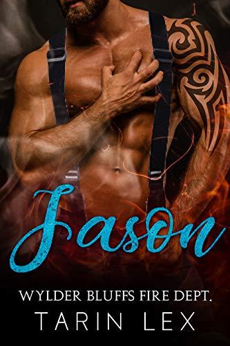 Jason (Wylder Bluffs Fire Dept. Book 4) Tarin Lex