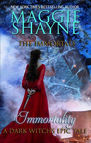 Immortality: A Dark Witch's Tale (The Immortals Book 4 Maggie Shayne