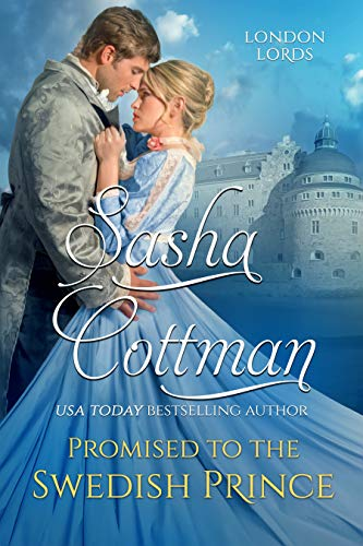 Promised to the Swedish Prince: A Fake Engagement Romance (London Lords Series) Sasha Cottman