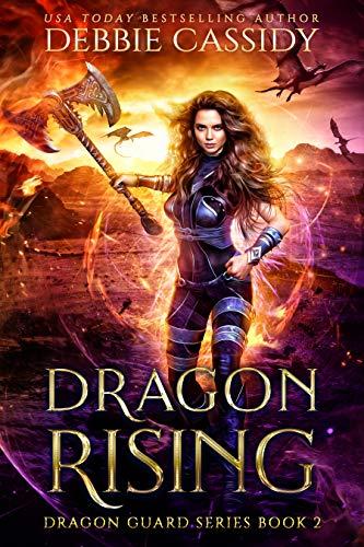 Dragon Rising (Dragon Guard Series Book 2) Debbie Cassidy