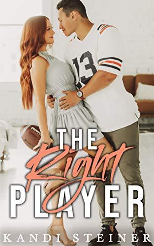 The Right Player: A Sports Romance Kandi Steiner