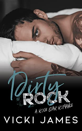 Dirty Rock: A Rock Star Romance  Vicki James and Victoria L. James