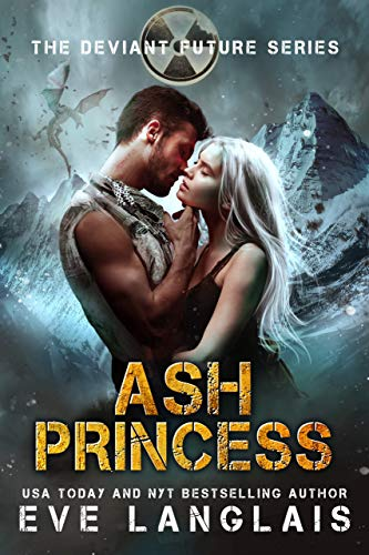Ash Princess: Paranormal Dystopian Romance (The Deviant Future Book 6) Eve Langlais