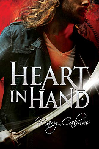 Heart In Hand (Warders Book 3)  Mary Calmes