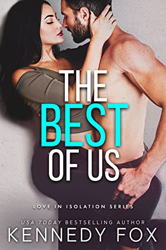 The Best of Us (Love in Isolation Book 2) Kennedy Fox