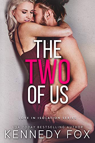 The Two of Us (Love in Isolation Book 1)  Kennedy Fox