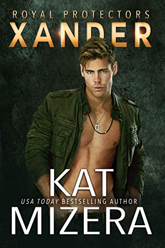 Xander (Royal Protectors Book 2)  Kat Mizera
