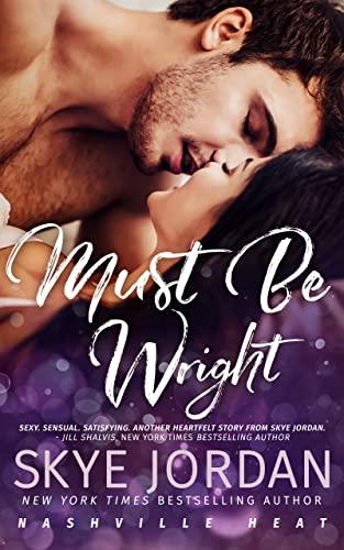 Must Be Wright (The Wrights Book 3)  Skye Jordan