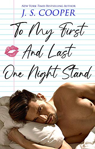 To My First And Last One Night Stand (The Inappropriate Bachelors Book 3)  J. S. Cooper