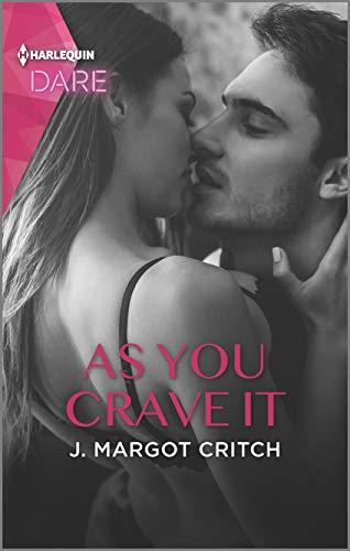 As You Crave It: A Scorching Hot Romance (Miami Heat) J. Margot Critch