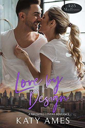 Love by Design (425 Madison Avenue Book 16) Katy Ames