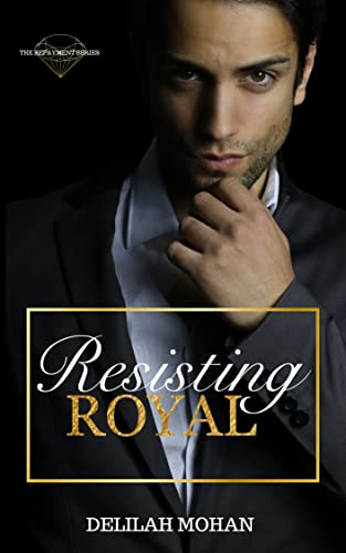 Resisting Royal (The Repayment Series) Delilah Mohan