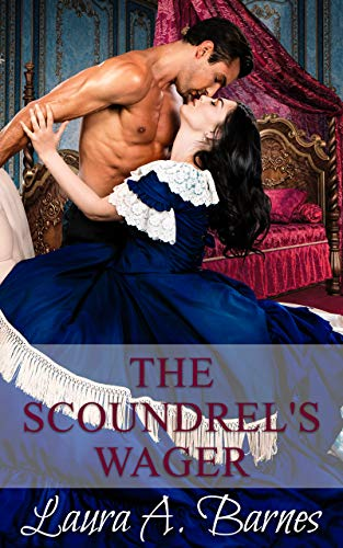 The Scoundrel's Wager (Tricking the Scoundrels Book 4) Laura A. Barnes