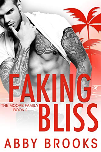 Faking Bliss (The Moore Family Book 2)  Abby Brooks