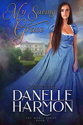 My Saving Grace (Heroes of the Sea Book 10) Danelle Harmon