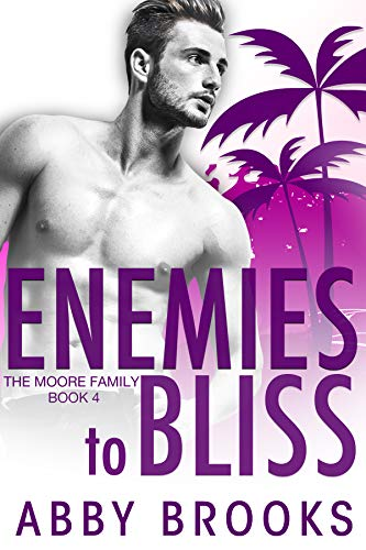 Enemies-to-Bliss (The Moore Family Book 4) Abby Brooks