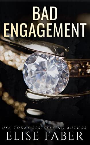 Bad Engagement (Billionaire's Club Book 10) Elise Faber