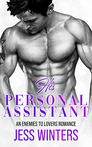 His Personal Assistant: An Enemies To Lovers Romance Jess Winters
