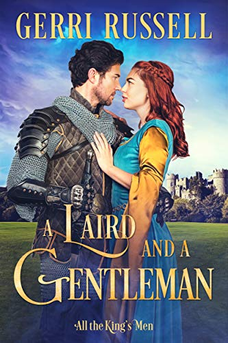 A Laird and a Gentleman (All the King's Men Book 4)  Gerri Russell