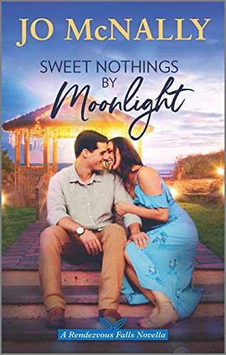 Sweet Nothings by Moonlight (Rendezvous Falls)  Jo McNally