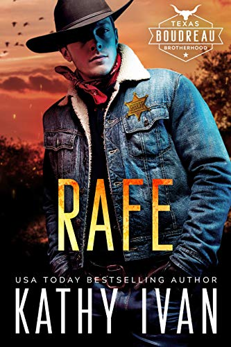 Rafe (Texas Boudreau Brotherhood Book 1)  Kathy Ivan