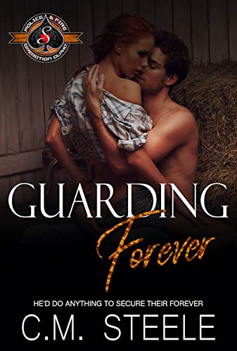 Guarding Forever (Police and Fire Operation Alpha) C.M. Steele and Operation Alpha