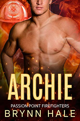 ARCHIE: Boss's Daughter Curvy Woman Instalove (Passion Point Firefighters Book 4)  Brynn Hale