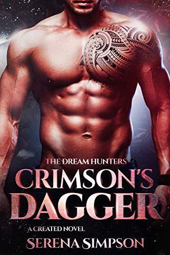 Crimson's Dagger: A Created Story (The Dream Hunters Book 2)  Serena Simpson