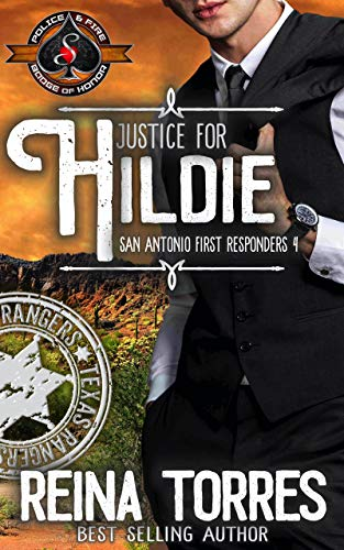 Justice for Hildie (Police and Fire: Operation Alpha) (San Antonio First Responders Book 4)  Reina Torres and Operation Alpha