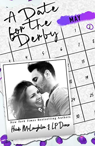A Date for the Derby (The Dating Series Book 5)  L.P. Dover and Heidi McLaughlin