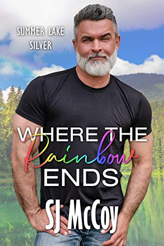 Where the Rainbow Ends (Summer Lake Silver Book 4) SJ McCoy