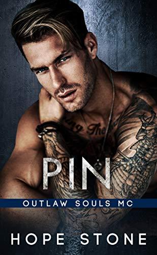 Pin: An MC Romance (Outlaw Souls Book 2) Hope Stone