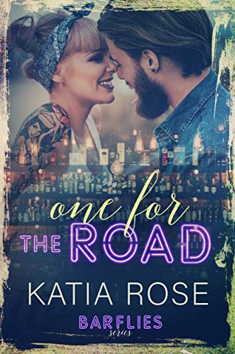 One for the Road (Barflies Book 3)  Katia Rose