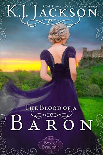 The Blood of a Baron (A Box of Draupnir Novel Book 2) K.J. Jackson