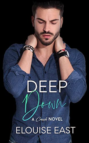 Deep Down (Crush Book 4)  Elouise East