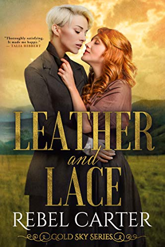 Leather and Lace (Gold Sky Series Book 5)  Rebel Carter