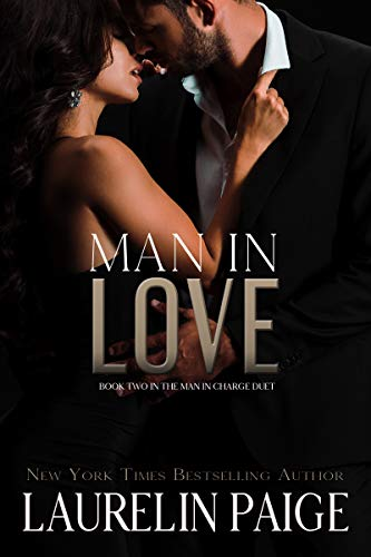 Man in Love (Man in Charge Book 2) Laurelin Paige