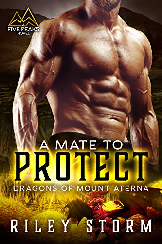 A Mate to Protect (Dragons of Mount Aterna Book 3)  Riley Storm