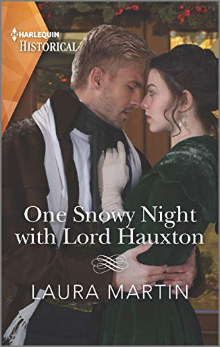 One Snowy Night with Lord Hauxton (Harlequin Historical) Laura Martin