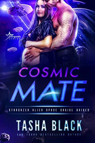Cosmic Mate: Stargazer Alien Space Cruise Brides #2 Tasha Black