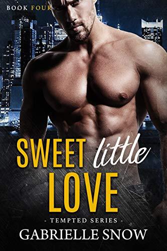 Sweet Little Love: The Billionaire's Next Door Neighbor (Tempted Book 4)  Gabrielle Snow