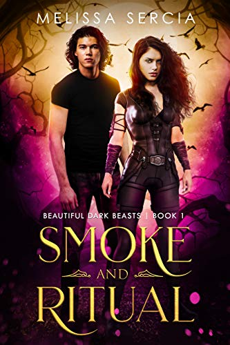 Smoke and Ritual (Beautiful Dark Beasts Book 1)  Melissa Sercia