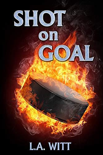 Shot on Goal (Pucks & Rainbows Book 3) L.A. Witt