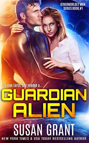 Guardian Alien: a sci-fi alien romance (OtherWorldly Men Book 1)  Susan Grant