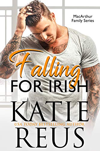 Falling for Irish (MacArthur Family Series Book 1) Katie Reus