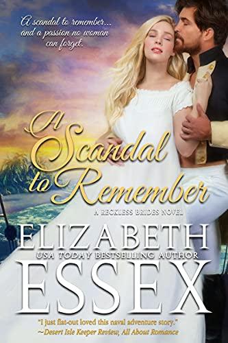 A Scandal to Remember (Reckless Brides Book 4)  Elizabeth Essex